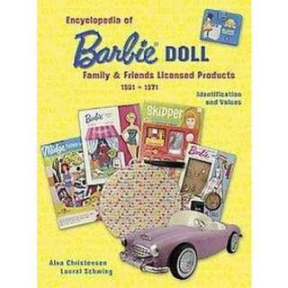 Encyclopedia of Barbie Doll & Family Licensed Products (Illustrated