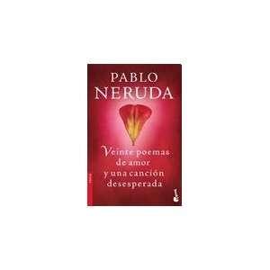 POEMAS DE AMOR Y UNA CANCION DESESPERADA (9789875802957): NERUDA PABLO